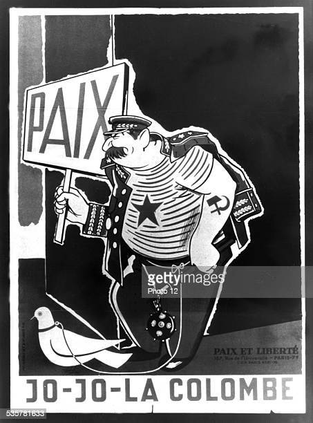 Propaganda poster for the movement 'Paix et Liberté' Satirical cartoon about Stalin and his propositions for peace 'JoJola colombe' France...