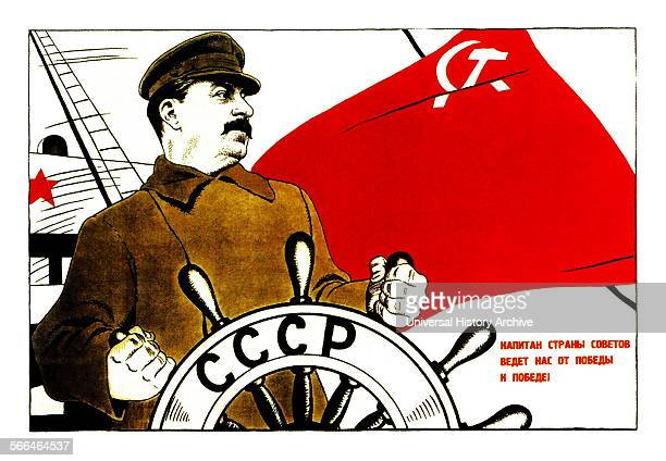 Propaganda poster from Soviet Russia depicting Josef Stalin as the Russian Strongman steering the ship of state through the troubled war years 1941