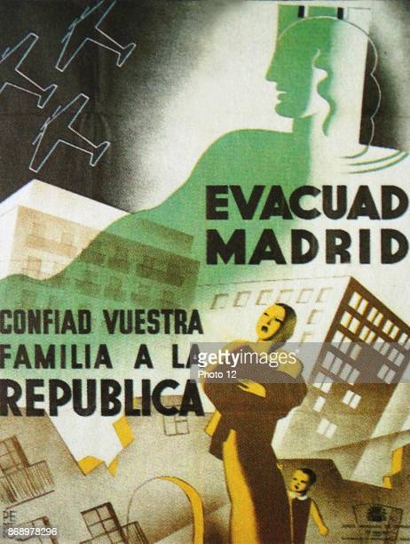 Propaganda poster issued by Executive Board of Defense of Madrid. 'Evacuate Madrid. Trust your family to the Republic'. This poster refers to one of...
