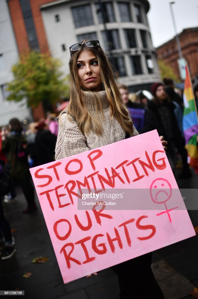Protestors take part in the Rally for Choice march on October 14, 2017 in Belfast, Northern Ireland. The pro choice marchers are demanding equal abortion rights with the rest of the United Kingdom and changes to the current law in Northern Ireland that sees abortions only available in fatal foetal abnormality cases. Abortion is legal in the rest of the United Kingdom. In 2016 a 21 year old woman from the province was given a suspended sentence at Belfast Crown Court after buying drugs on the internet to induce a miscarriage.