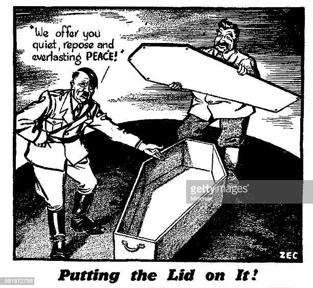 Putting the Lid on It 2nd October 1939 Adolf Hitler says We Offer you quiet, repose and everlasting PEACE as Joseph Stalin puts the lid on the coffin