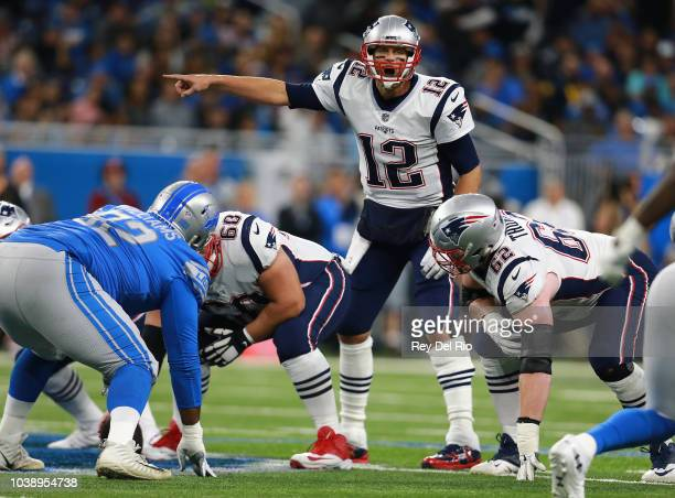 Quarterback Tom Brady of the New England Patriots directs his team against the Detroit Lions during the first half Ford Field on September 23 2018 in...