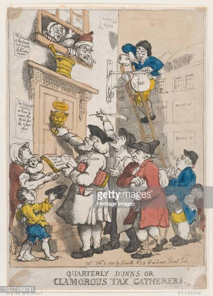 Quarterly Dunns, or Clamorous Tax Gatherers, February 3, 1805. Artist Thomas Rowlandson.
