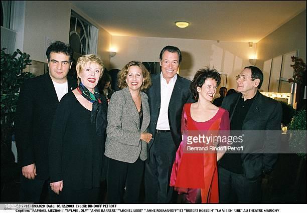 Raphael Mezrahi Sylvie Joly Anne Barrere Michel Leeb Anne Roumanoff and Robert Hossein the play La Vie En Rire at the Marigny theater