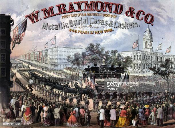 WM Raymond Co Proprietors manufacturers of metallic burial cases caskets' The funeral procession of President Abraham Lincoln after leaving New York...