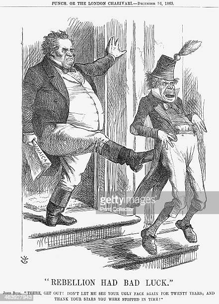 Rebellion Had Bad Luck 1865 An Irish Fenian activist is kicked out of the country by John Bull This was a time when the Fenians funded and...