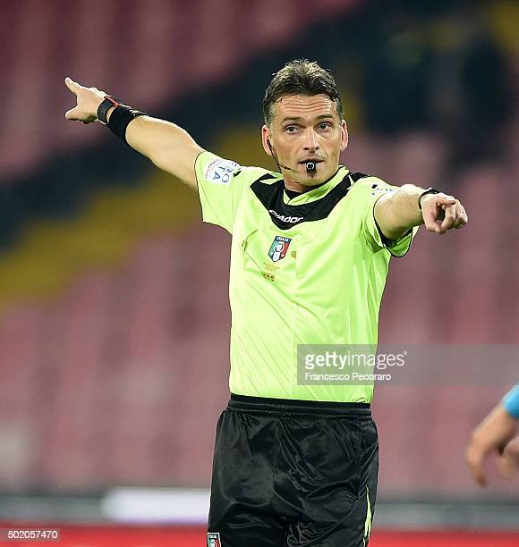 Referee Massimiliano Irrati during the TIM Cup match between SSC Napoli and Hellas Verona FC at Stadio San Paolo on December 16 2015 in Naples Italy