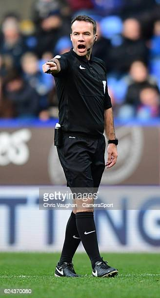 Referee Paul Tierney during the Sky Bet League One match between Bolton Wanderers and Millwall at Macron Stadium on November 19 2016 in Bolton England