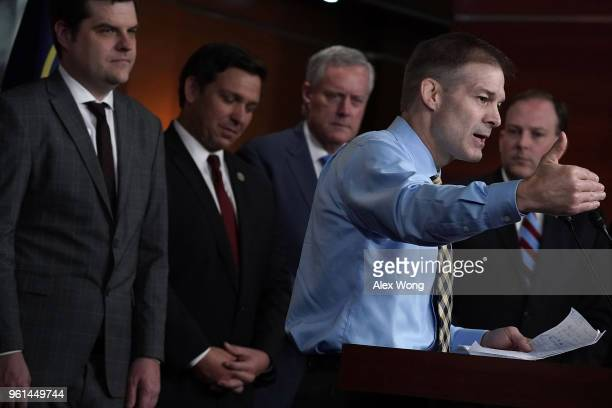 S Rep Jim Jordan speaks as Rep Matt Gaetz Rep Ron DeSantis Rep Mark Meadows and Rep Lee Zeldin listen during a news conference May 22 2018 on Capitol...