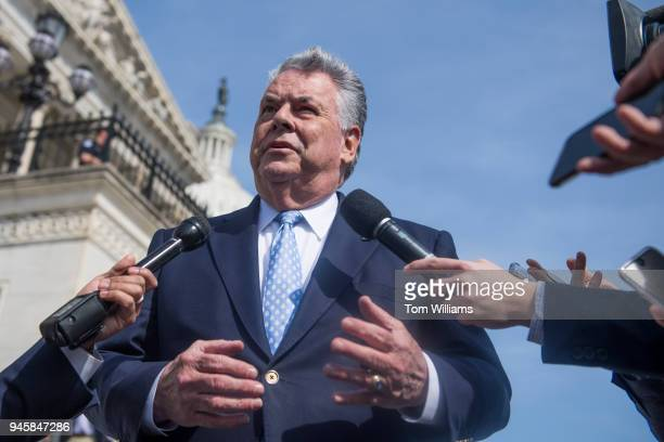 Rep Peter King RNY talks with reporters at the base of the House steps after the last votes of the week on April 13 2018