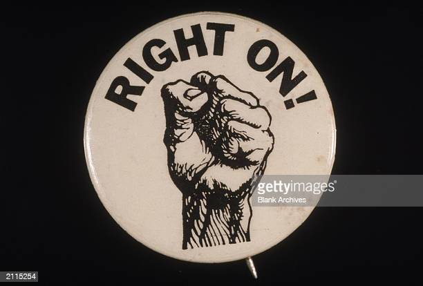 A 'Right On' button featuring an illustration of a clenched black fist to symbolize the Black Power movement early 1970s