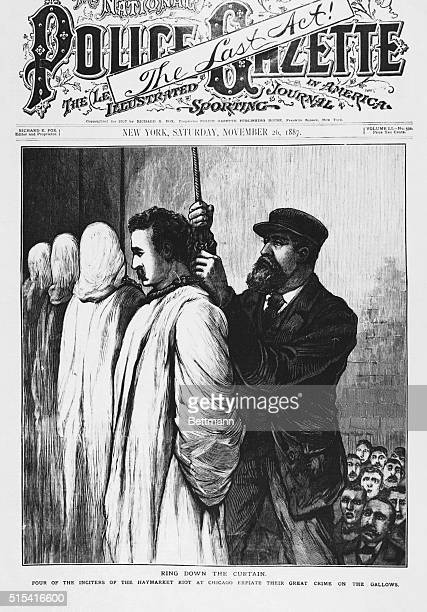 Ring Down the Curtain Four of the inciters of the Haymarket Riot at Chicago expiate their crime on the gallows