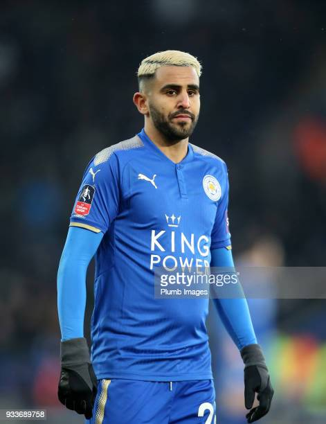 Riyad Mahrez of Leicester City during The Emirates FA Cup Quarter Final tie between Leicester City and Chelsea at King Power Stadium on March 18 2018...