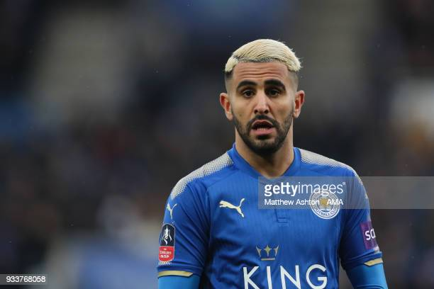 Riyad Mahrez of Leicester City during the FA Cup Quarter Final match between Leicester City and Chelsea at The King Power Stadium on March 18 2018 in...