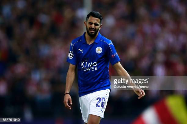 Riyad Mahrez of Leicester City FC reacts defeated during the UEFA Champions League Quarter Final first leg match between Club Atletico de Madrid and...