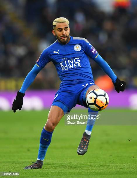 Riyad Mahrez of Leicester City in action during The Emirates FA Cup Quarter Final match between Leicester City and Chelsea at The King Power Stadium...