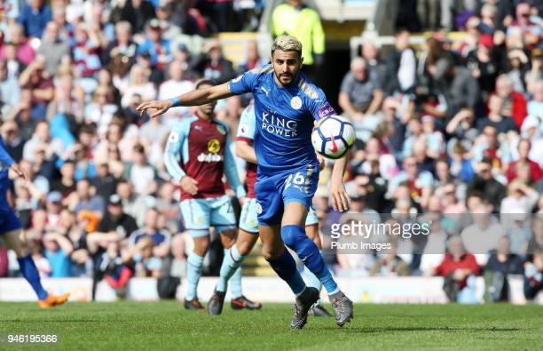 Riyad Mahrez of Leicester City in action during the Premier League match between Burnley and Leicester City at Turf Moor on April 14th 2018 in...