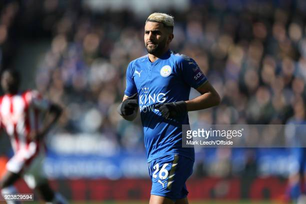 Riyad Mahrez of Leicester during the Premier League match between Leicester City and Stoke City at The King Power Stadium on February 24 2018 in...