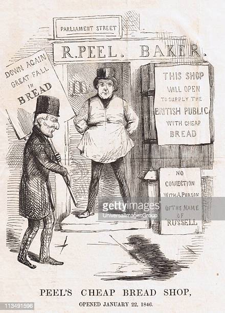 Robert Peel Prime Minister as a Baker Duke of Wellington carrying advertising placard From 1815 to 1846 Corn Laws kept corn prices high to protect...
