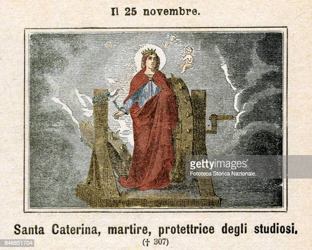 Saint Catherine of Alexandria virgin and martyr under Maxntius Patroness of philosophers spinners notaries cyclists coachbuilders Commemoration on...