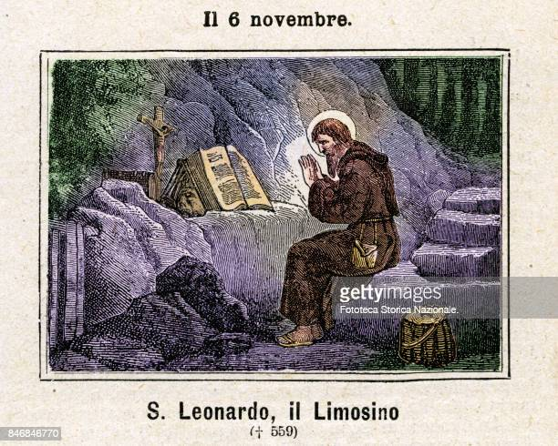 Saint Leonardo of Noblac also known as San Leonardo Abate hermit from Limoges of the Limousin or confessor French abbot Commemoration on November 6...