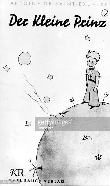 SaintExupery Antoine de* Schriftsteller Pilot FrankreichIllustration zu 'Der kleine Prinz' von Antoine de SaintExupery Titelblatt des Buches...