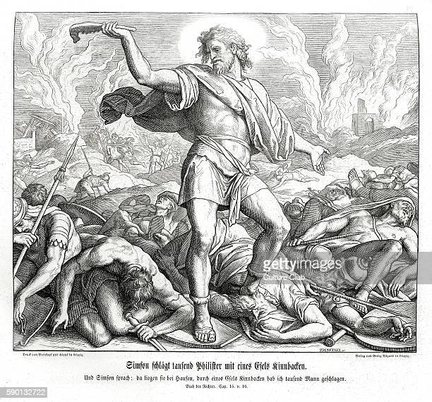 Samson slays a thousand Philistines with the jawbone of an ass Judges chapter XV verse 16 'And Samson said With the jawbone of an ass heaps upon...