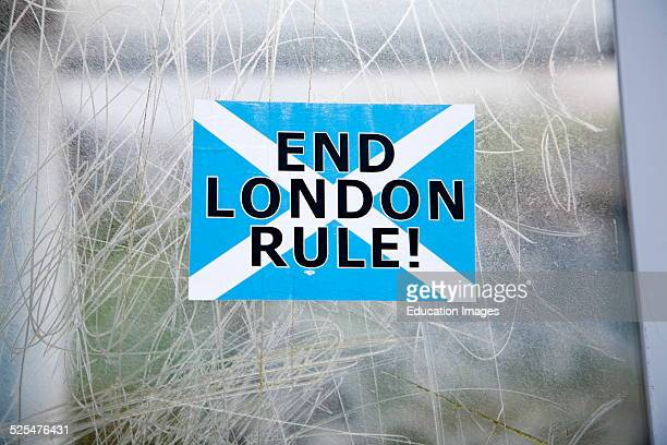 Scottish Independence poster sticker saying 'End London Rule' Scotland