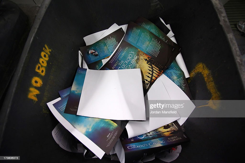 Scrap covers of The Cuckoo's Calling lay in the bin on July 18, 2013 in Bungay, England. JK Rowling has recently been uncovered as the secret author of the new book 'The Cuckoo's Calling' after being published by Sphere under the pseudonym of 'Robert Galbraith.' Since the revelation, sales of the book have soared and the printers of the book, Clays, have had to start reprinting the book in large numbers.