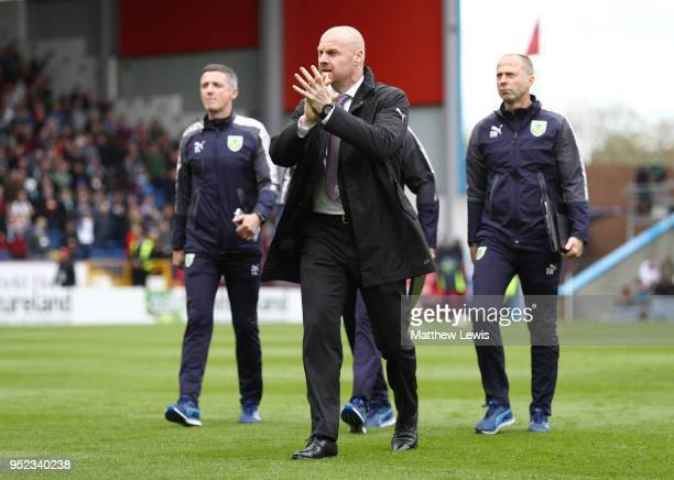 Sean Dyche Manager of Burnley applauds the crowd prior to the Premier League match between Burnley and Brighton and Hove Albion at Turf Moor on April...