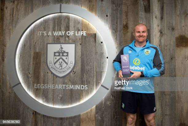 Sean Dyche Manager of Burnley poses with the Barclays Manager of the Month Award for March 2018 on April 12 2018 in Burnley England