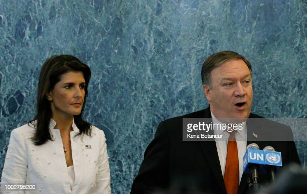 Secretary of State Mike Pompeo speaks to members of the media next to US Ambassador to the UN Nikki Haley at the UN head quarters on July 20 2018 in...