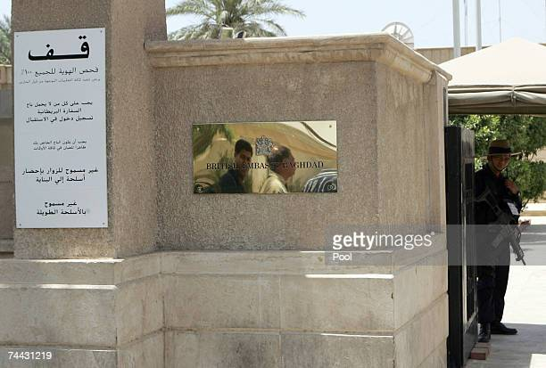Security personnel guard the entrance of the British Embassy June 7 2007 in Baghdad Iraq British Ambassador to Iraq Dominic Asquith issued an appeal...