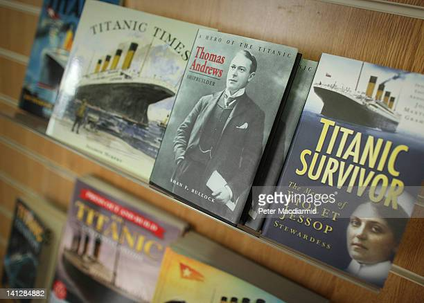A selection of Titanic books are displayed for sale at The Pump House in The Titanic Quarter on March 13 2012 in Belfast Northern Ireland Belfast's...