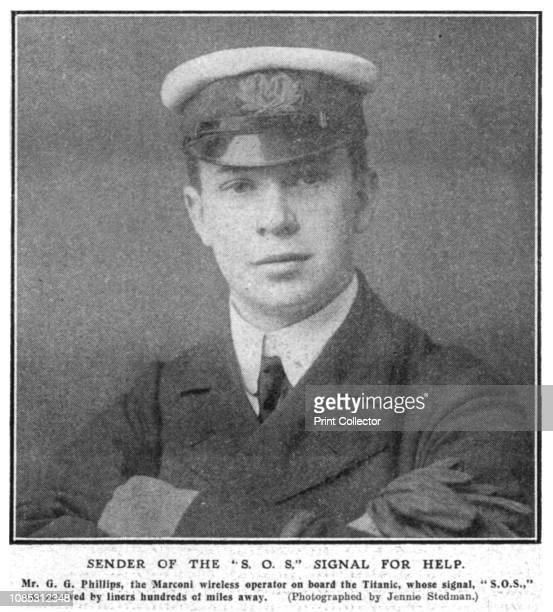 Sender of the S O S' Signal for Help' 1912 John George Phillips was the ship's senior wireless operator who tried to save the 'Titanic' and all those...