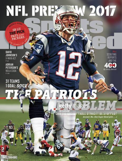 September 4 2017 September 11 2017 Sports Illustrated via Getty Images Cover NFL Season Preview Composite photo of New England Patriots QB Tom Brady...