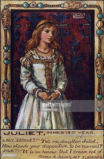 Shakespeare s Romeo and Juliet Juliet in her 14th year Tell me daughter Juliet how stands your disposition to be married Juliet It is an honour that...