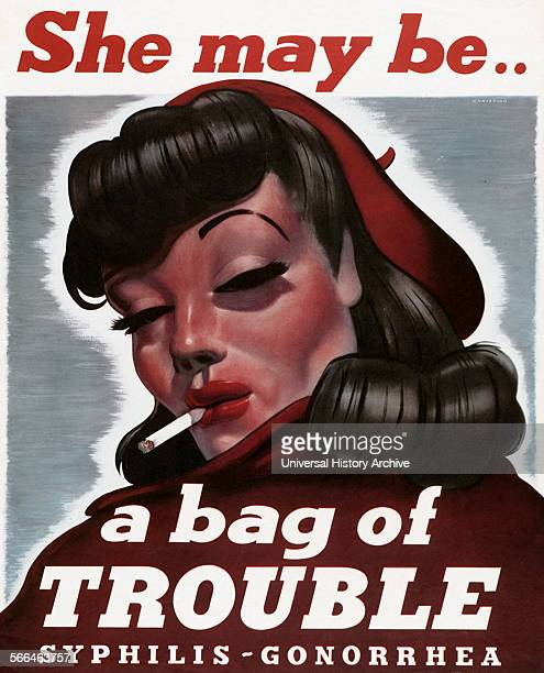 She may be a bag of TROUBLE Syphilis – Gonorrhea US Public Health Service United States 1940s