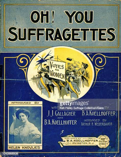 Sheet music cover for JJ Gallagher and BA Koellhoffer's song'Oh You Suffragettes' with an illustration of militant suffragists breaking windows with...
