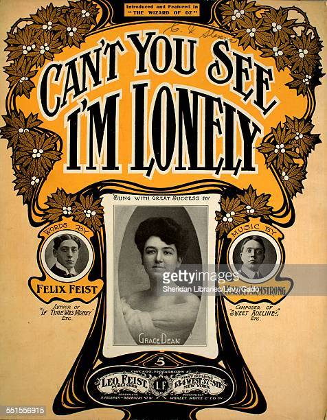 Sheet music cover image of 'Can't You See I'm Lonely' by Felix Feist and Harry Armstrong with lithographic or engraving notes reading 'unattrib...