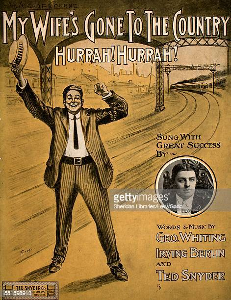 Sheet music cover image of 'My Wife's Gone To The Country Hurrah Hurrah' by Geo Whiting Irving Berlin and Ted Snyder with lithographic or engraving...