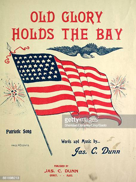Sheet music cover image of 'Old Glory Holds the Bay Patriotic Song' by Jas C Dunn, Quincy, Mass, 1898.