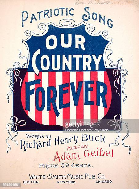 Sheet music cover image of 'Our Country Forever Patriotic Song' by Richard Henry Buck and Adam Geibel Boston Massachusetts 1898