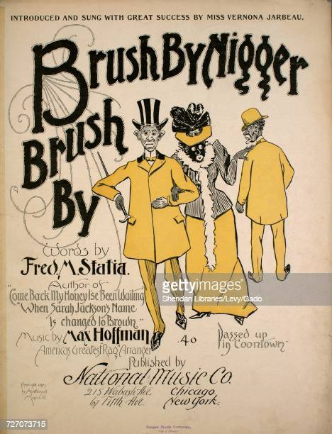 Sheet music cover image of the song 'Brush By Nigger Brush By' with original authorship notes reading 'Words by Fred M Statia Music by Max Hoffman'...