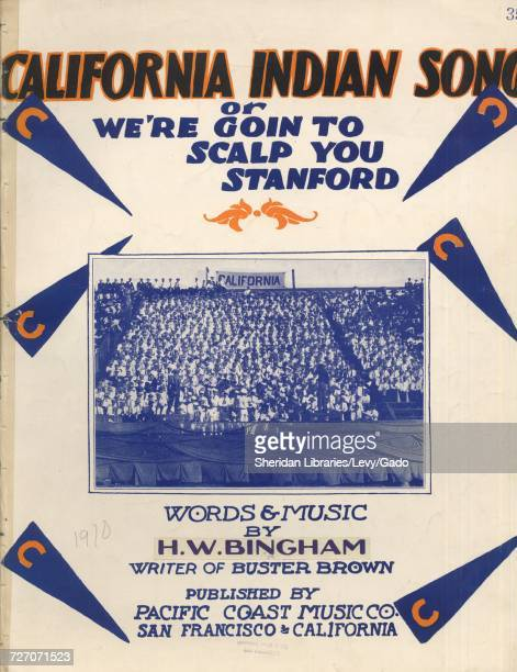 Sheet music cover image of the song 'California Indian Song or We're Goin to Scalp You Stanford' with original authorship notes reading 'Words and...