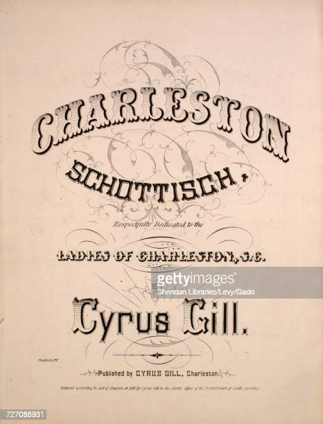 Sheet music cover image of the song 'Charleston Schottisch' with original authorship notes reading 'By Cyrus Gill' 1857 The publisher is listed as...