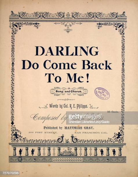 Sheet music cover image of the song 'darling Do Come Back To Me Song and Chorus' with original authorship notes reading 'Words by Col RE Philipps...