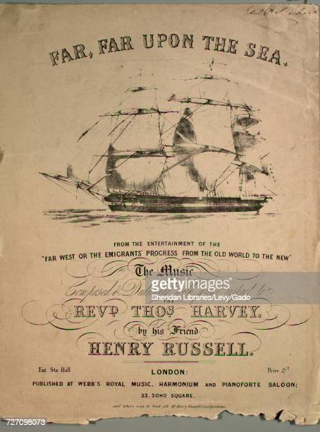 Sheet music cover image of the song 'Far Far Upon the Sea' with original authorship notes reading 'the Music Composed by Henry Russell' United...