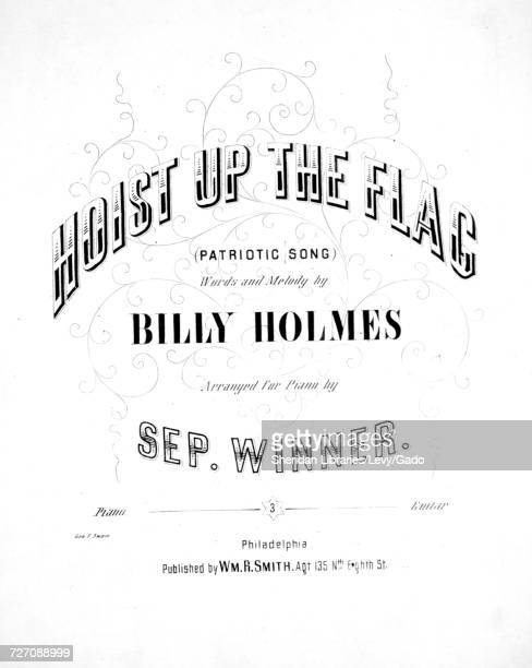 Sheet music cover image of the song 'Hoist Up the Flag Patriotic Song' with original authorship notes reading 'Words and Melody by Billy Holmes...