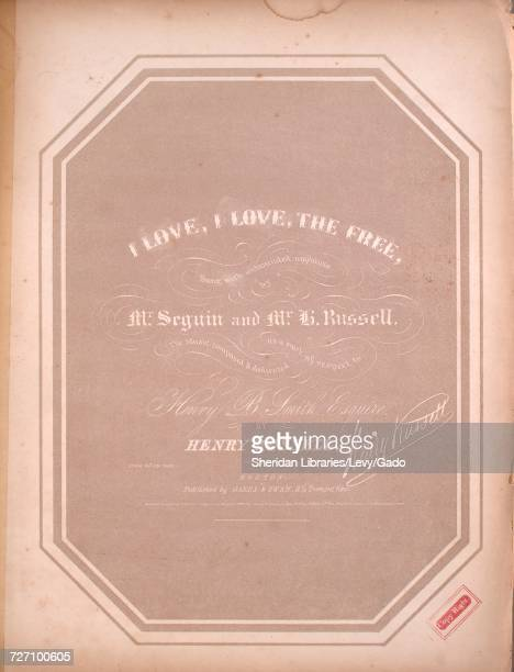 Sheet music cover image of the song 'I Love I Love The Free' with original authorship notes reading 'the Music Composed by Henry Russell' United...
